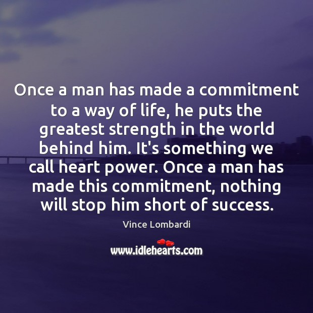 Once a man has made a commitment to a way of life, Vince Lombardi Picture Quote