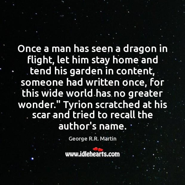 Once a man has seen a dragon in flight, let him stay Image