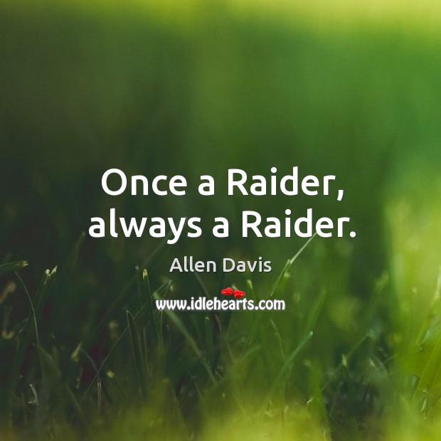 Image, Once a raider, always a raider.