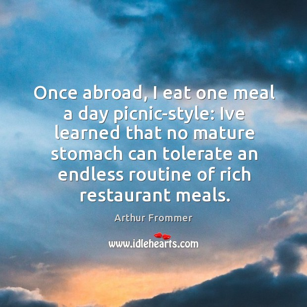 Image, Once abroad, I eat one meal a day picnic-style: Ive learned that