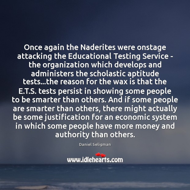 Image, Once again the Naderites were onstage attacking the Educational Testing Service –