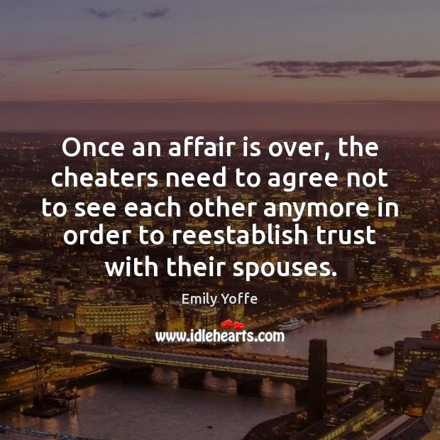 Once an affair is over, the cheaters need to agree not to Image