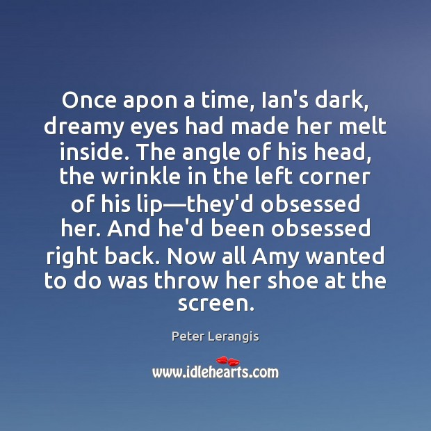 Image, Once apon a time, Ian's dark, dreamy eyes had made her melt