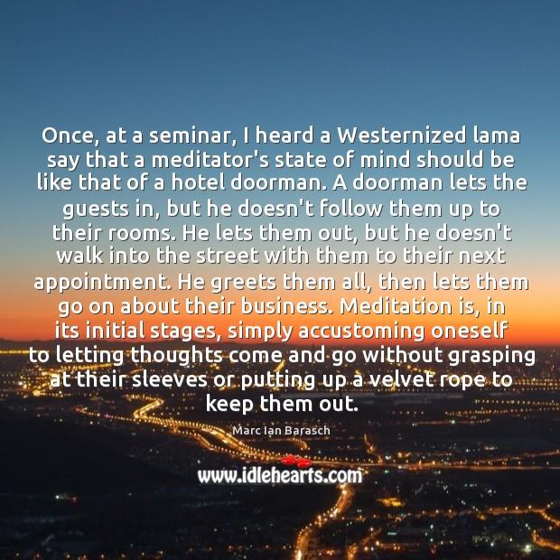 Once, at a seminar, I heard a Westernized lama say that a Image