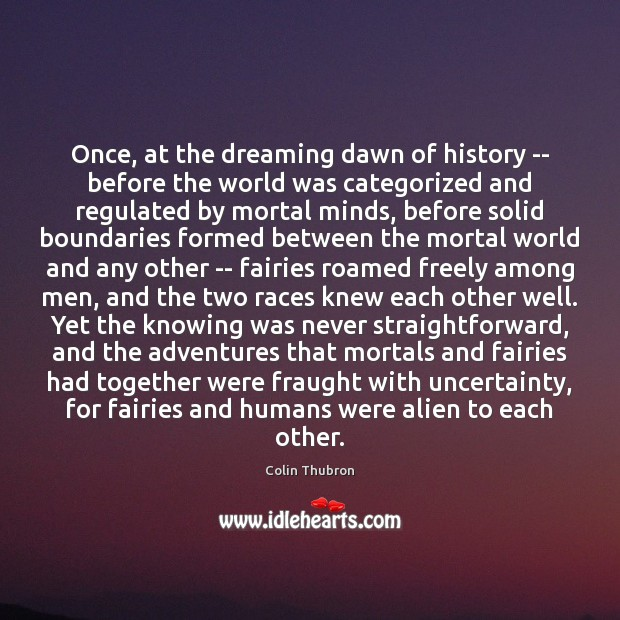 Once, at the dreaming dawn of history — before the world was Image