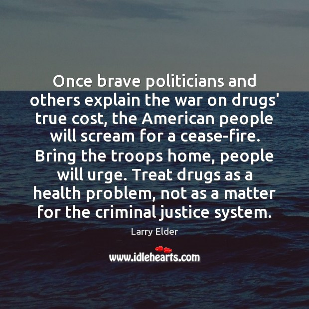 Once brave politicians and others explain the war on drugs' true cost, Image