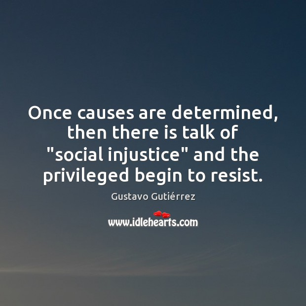 """Once causes are determined, then there is talk of """"social injustice"""" and Image"""