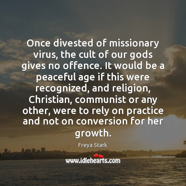 Once divested of missionary virus, the cult of our Gods gives no Image