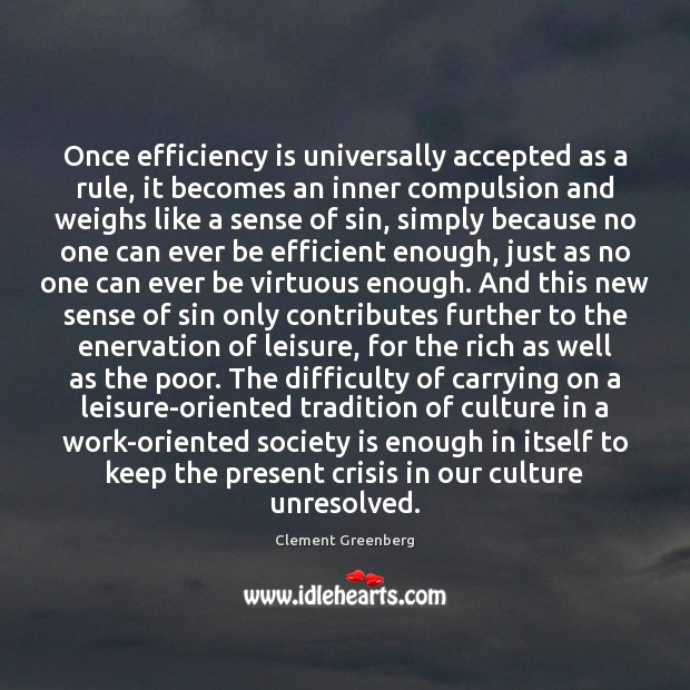Once efficiency is universally accepted as a rule, it becomes an inner Society Quotes Image