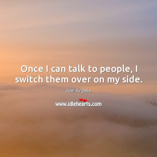 Once I can talk to people, I switch them over on my side. Image