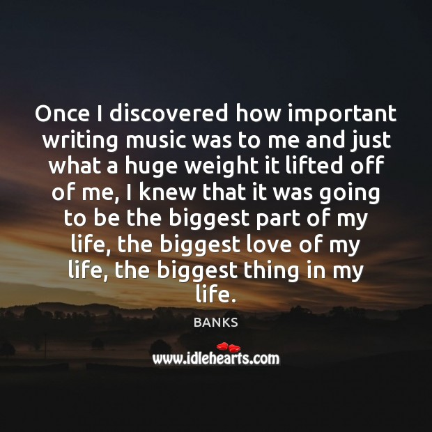 Once I discovered how important writing music was to me and just Image