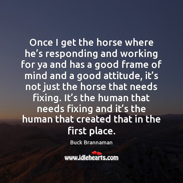 Image, Once I get the horse where he's responding and working for