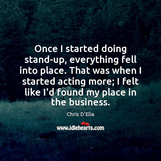 Once I started doing stand-up, everything fell into place. That was when Image