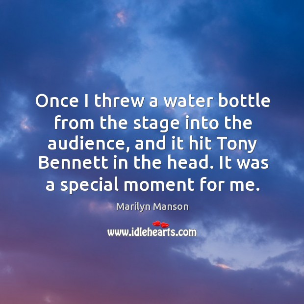 Once I threw a water bottle from the stage into the audience, Image