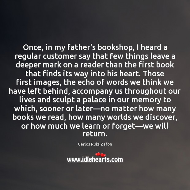 Image, Once, in my father's bookshop, I heard a regular customer say that