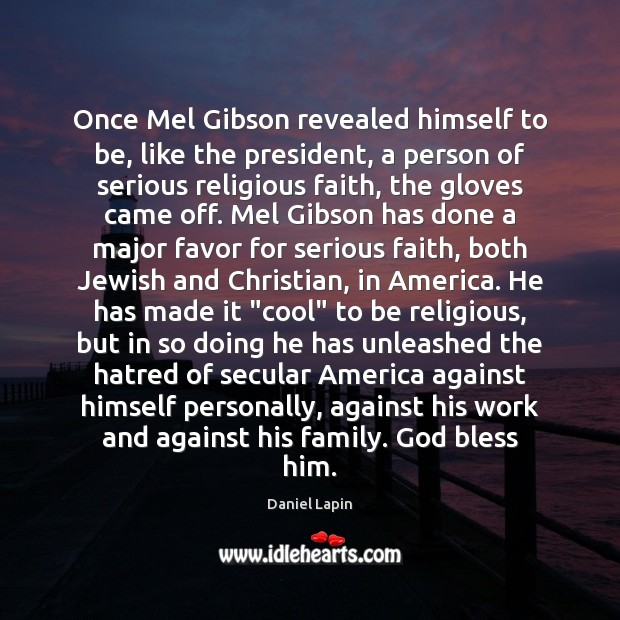 Once Mel Gibson revealed himself to be, like the president, a person Daniel Lapin Picture Quote