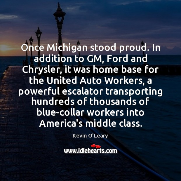 Image, Once Michigan stood proud. In addition to GM, Ford and Chrysler, it