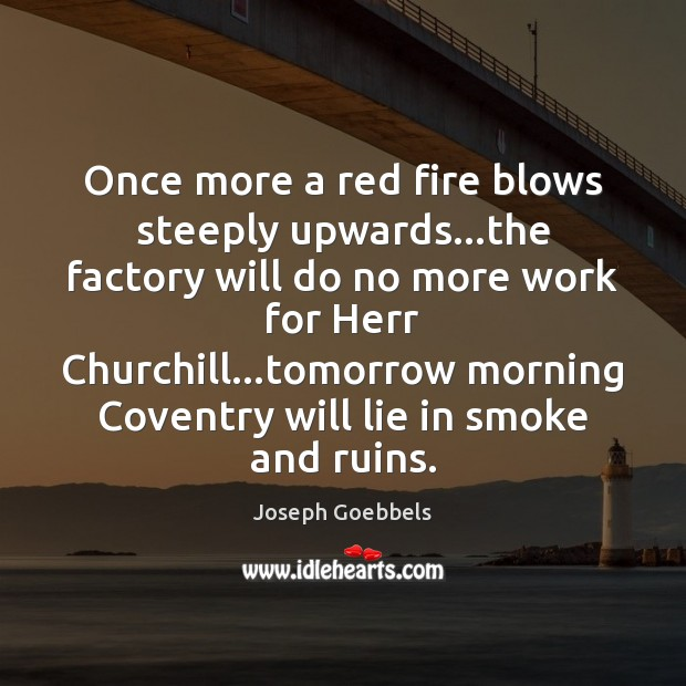 Image, Once more a red fire blows steeply upwards…the factory will do