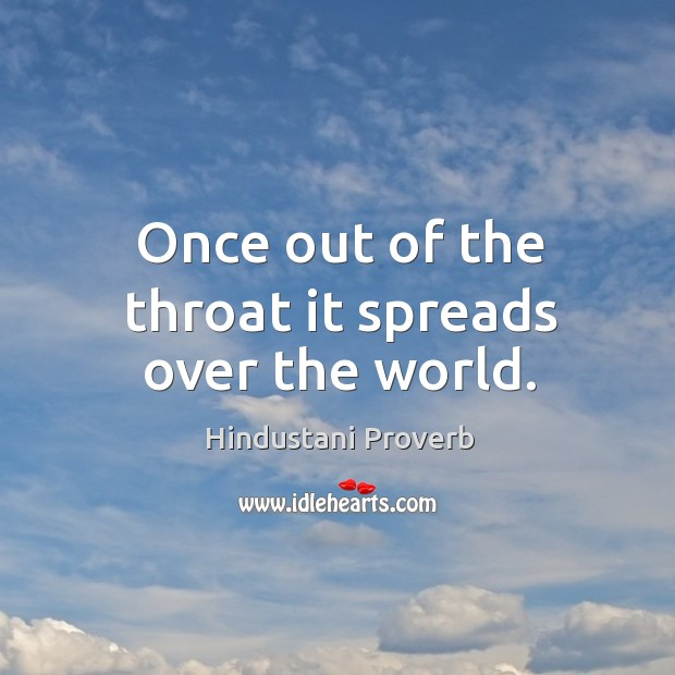 Once out of the throat it spreads over the world. Hindustani Proverbs Image