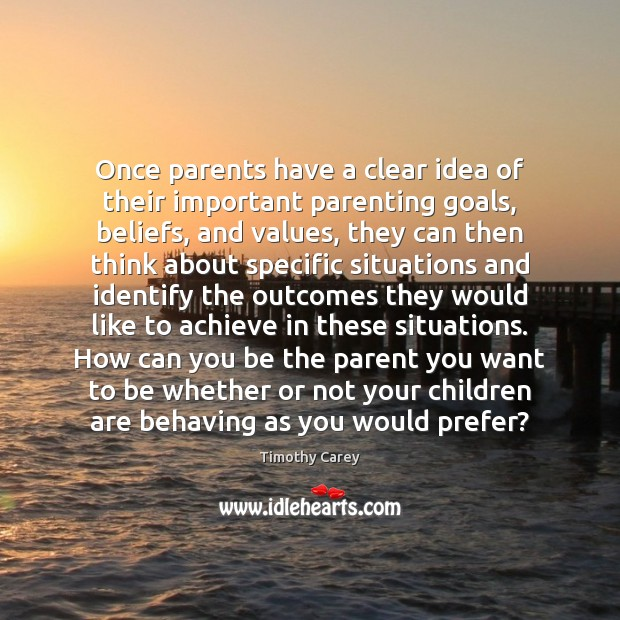 Image, Once parents have a clear idea of their important parenting goals, beliefs,