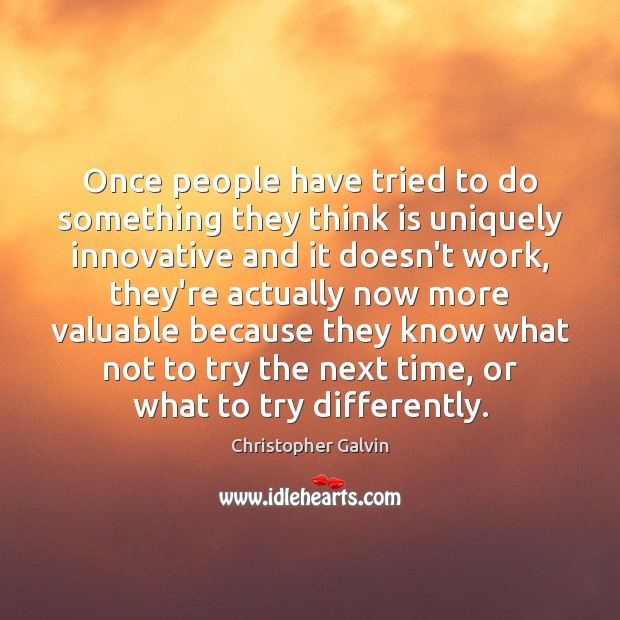Once people have tried to do something they think is uniquely innovative Image