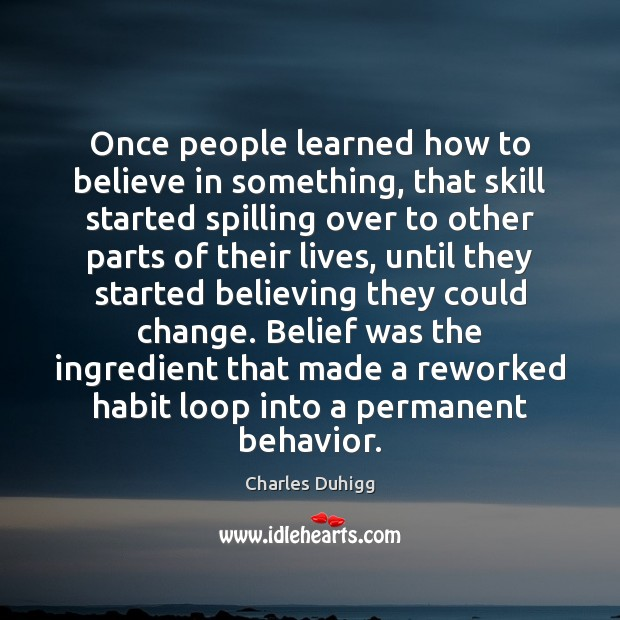 Once people learned how to believe in something, that skill started spilling Image