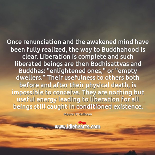 Once renunciation and the awakened mind have been fully realized, the way Image