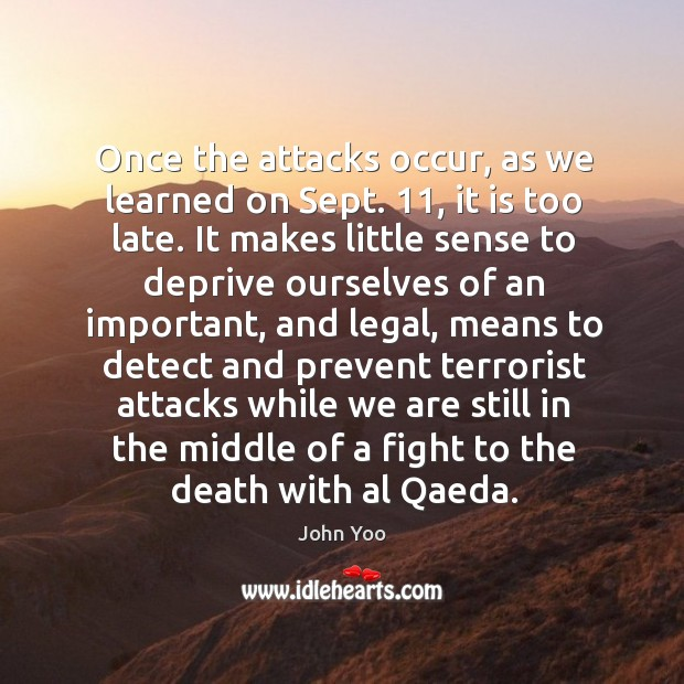 Once the attacks occur, as we learned on sept. John Yoo Picture Quote