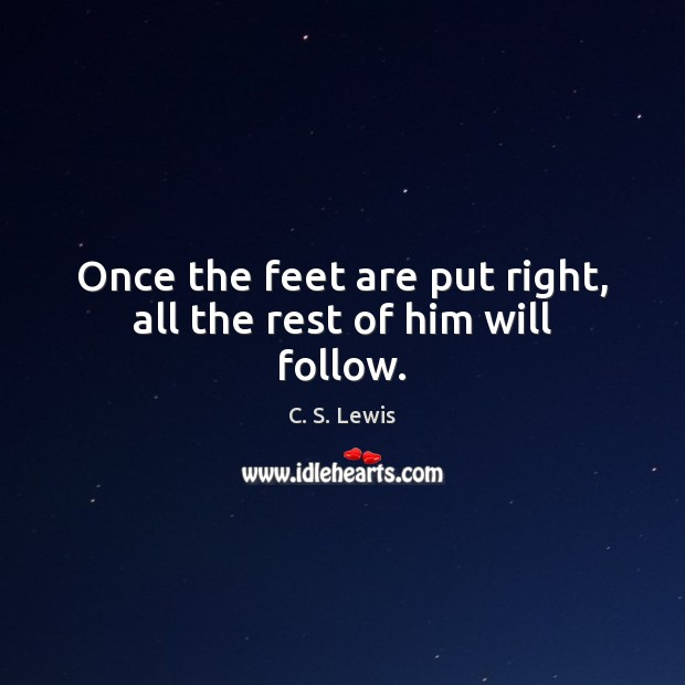 Once the feet are put right, all the rest of him will follow. Image