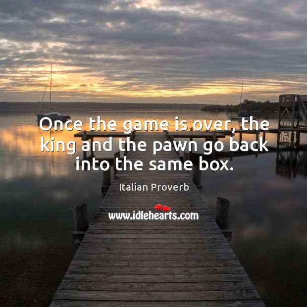 Image, Once the game is over, the king and the pawn go back into the same box.