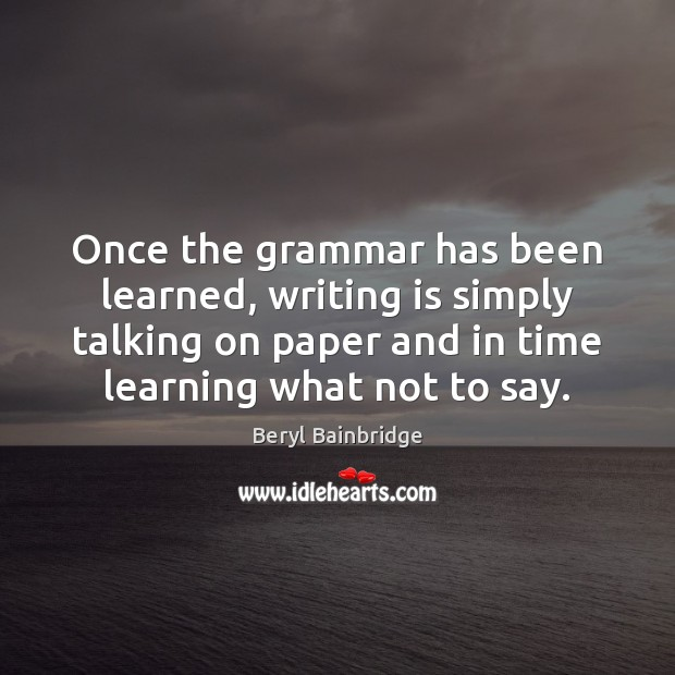 Image, Once the grammar has been learned, writing is simply talking on paper
