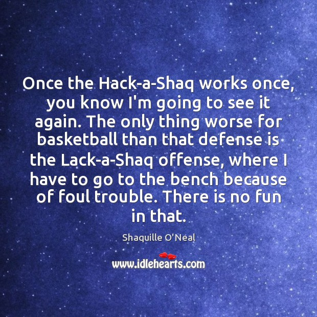 Image, Once the Hack-a-Shaq works once, you know I'm going to see it