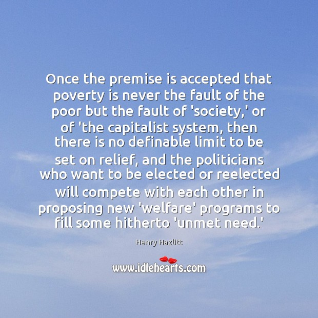 Once the premise is accepted that poverty is never the fault of Poverty Quotes Image