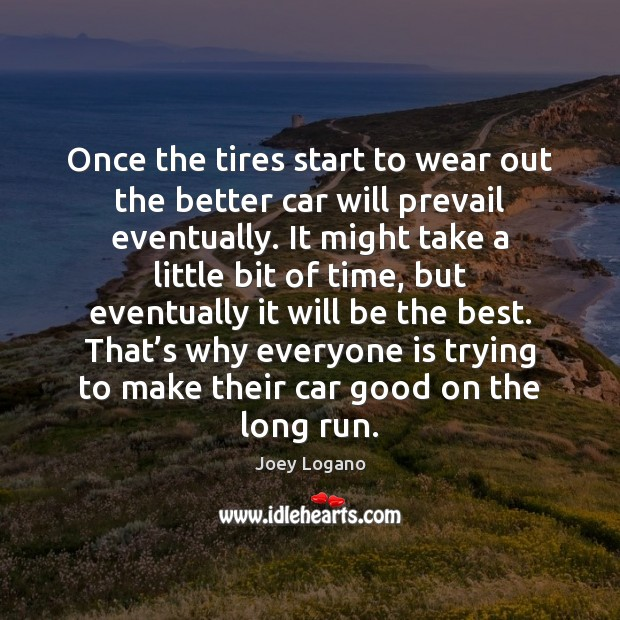 Once the tires start to wear out the better car will prevail Image