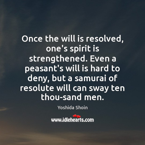 Image, Once the will is resolved, one's spirit is strengthened. Even a peasant's