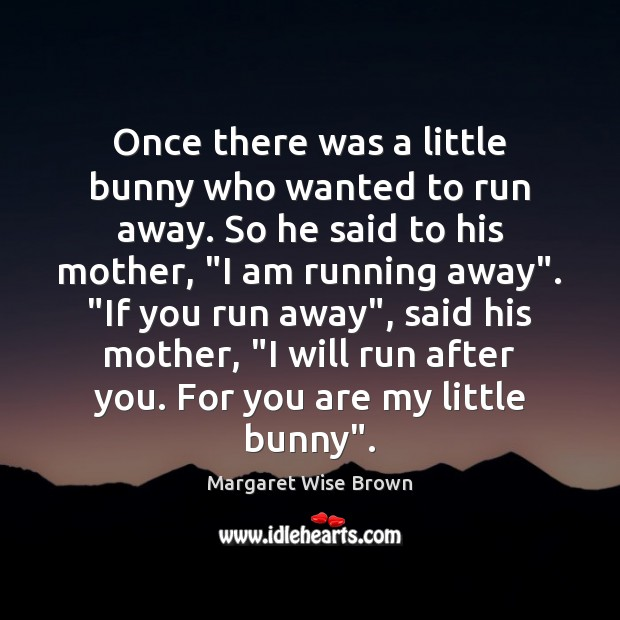 Once there was a little bunny who wanted to run away. So Image