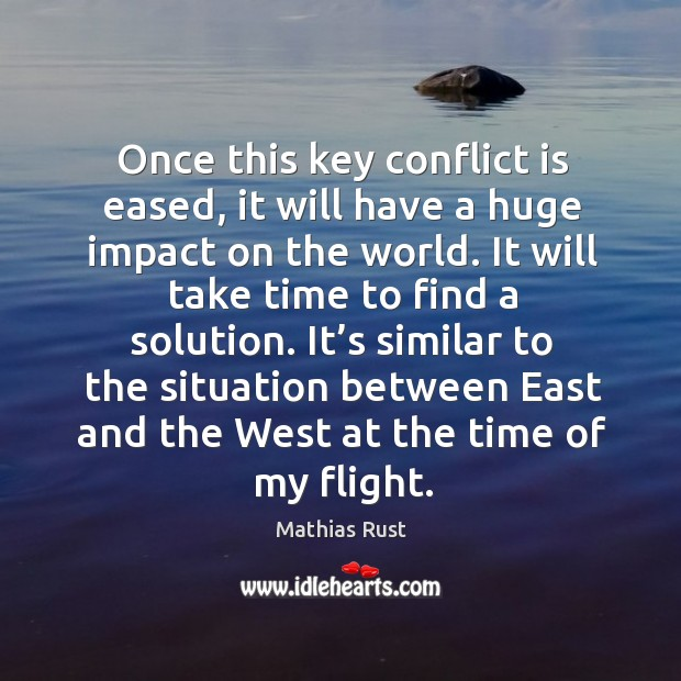 Once this key conflict is eased, it will have a huge impact on the world. Image