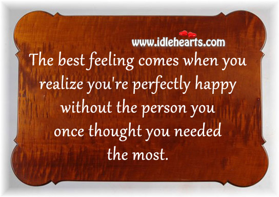 The Best Feeling Comes When You Realize You'Re Perfectly Happy