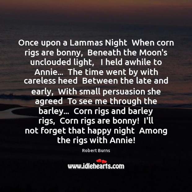 Image, Once upon a Lammas Night  When corn rigs are bonny,  Beneath the