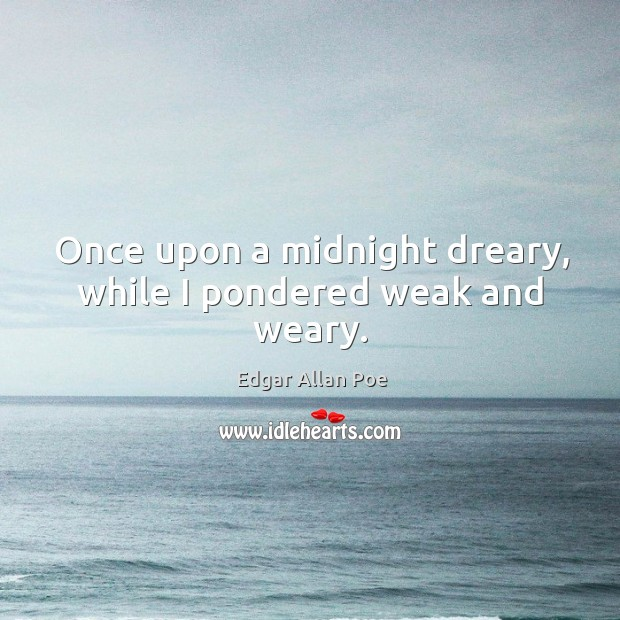 Image, Once upon a midnight dreary, while I pondered weak and weary.