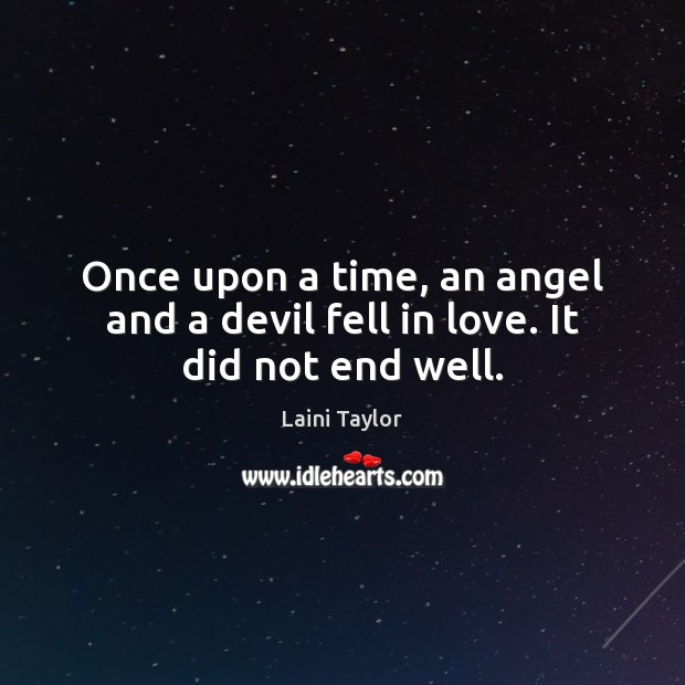 Image, Once upon a time, an angel and a devil fell in love. It did not end well.