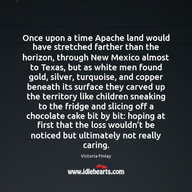 Image, Once upon a time Apache land would have stretched farther than the