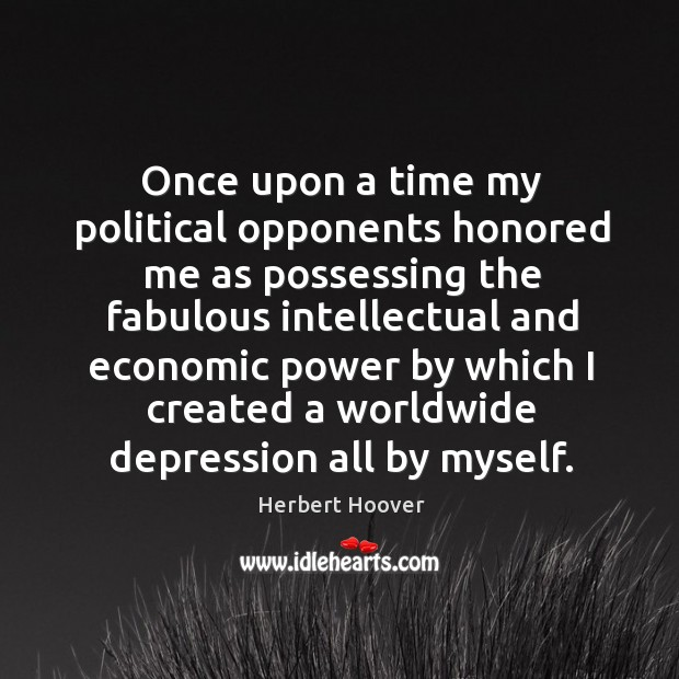 Image, Once upon a time my political opponents honored me as possessing the fabulous