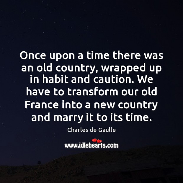 Once upon a time there was an old country, wrapped up in Image