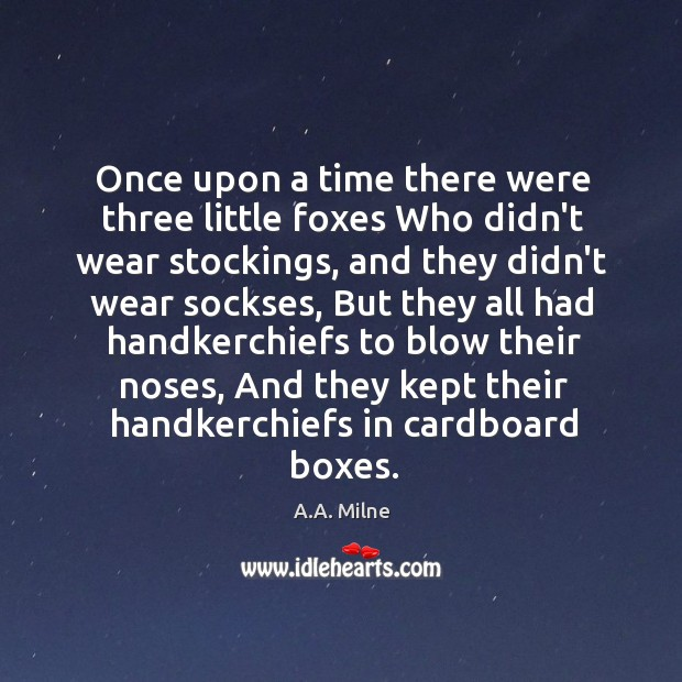 Once upon a time there were three little foxes Who didn't wear Image