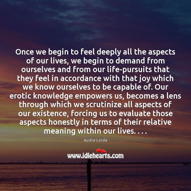 Image, Once we begin to feel deeply all the aspects of our lives,