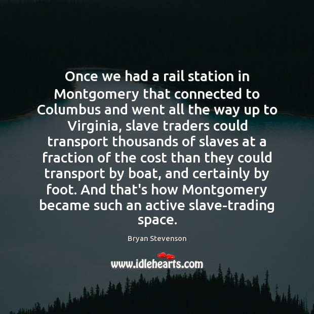 Image, Once we had a rail station in Montgomery that connected to Columbus