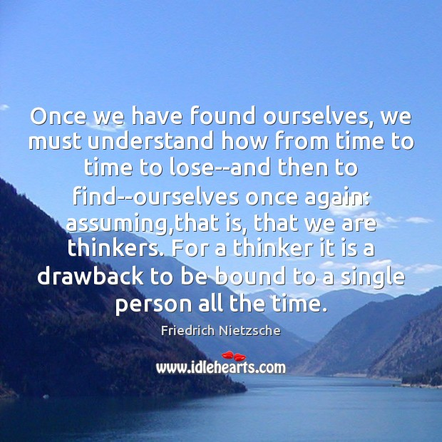 Image, Once we have found ourselves, we must understand how from time to