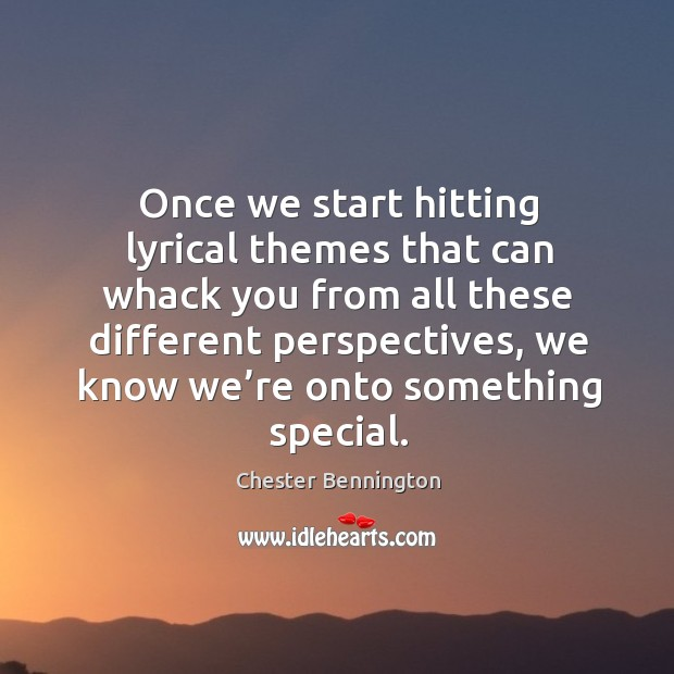 Once we start hitting lyrical themes that can whack you from all these different Image