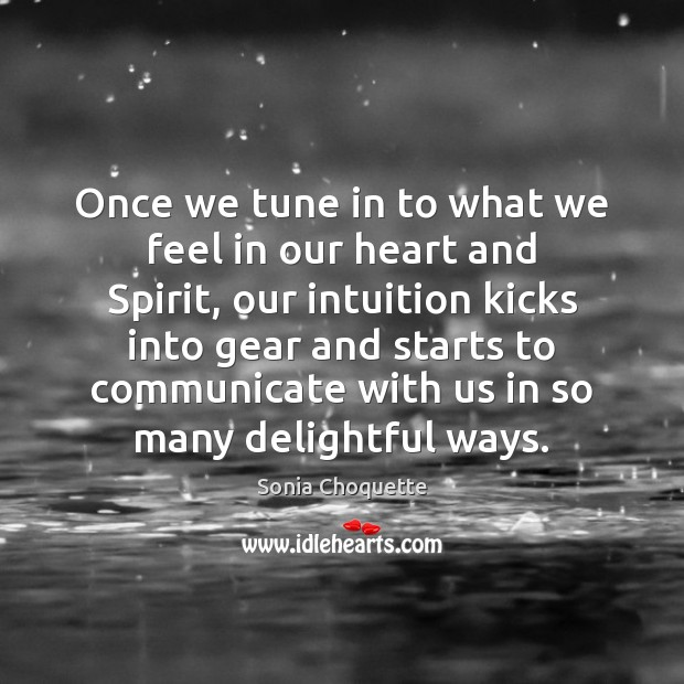Once we tune in to what we feel in our heart and Image